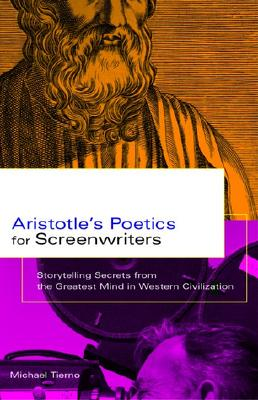 Aristotle's Poetics for Screenwriters By Tierno, Michael