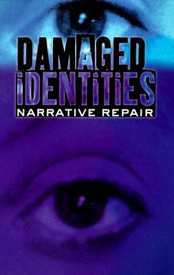 Damaged Identities, Narrative Repair By Nelson, Hilde Lindemann